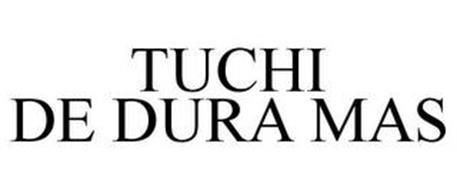 TUCHI TE DURA MAS