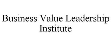 BUSINESS VALUE LEADERSHIP INSTITUTE