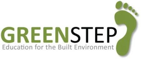 GREENSTEP EDUCATION FOR THE BUILT ENVIRONMENT