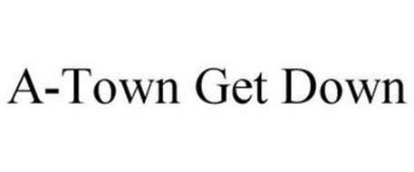 A-TOWN GET DOWN
