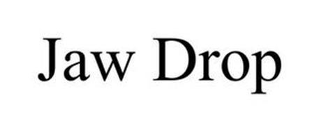 JAW DROP