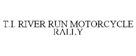 T.I. RIVER RUN MOTORCYCLE RALLY