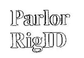 PARLOR RIGID