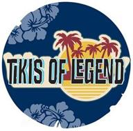 TIKIS OF LEGEND