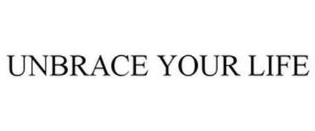 UNBRACE YOUR LIFE