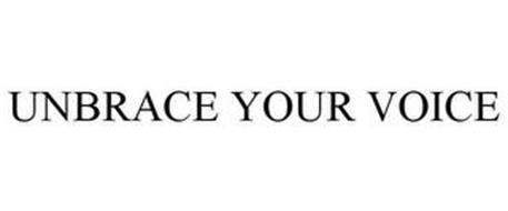 UNBRACE YOUR VOICE