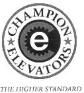 E CHAMPION ELEVATORS THE HIGHER STANDARD