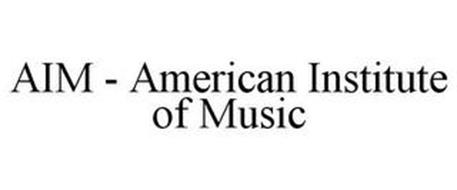 AIM - AMERICAN INSTITUTE OF MUSIC