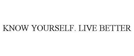 KNOW YOURSELF. LIVE BETTER