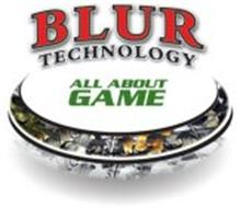 BLUR TECHNOLOGY ALL ABOUT GAME