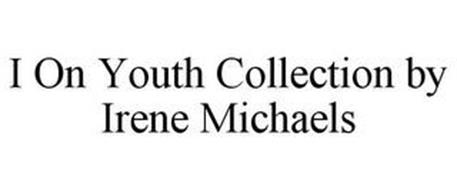 I ON YOUTH COLLECTION BY IRENE MICHAELS