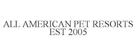 ALL AMERICAN PET RESORTS EST 2005