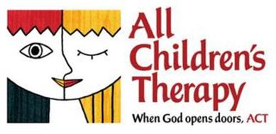 ALL CHILDREN'S THERAPY WHEN GOD OPENS DOORS, ACT