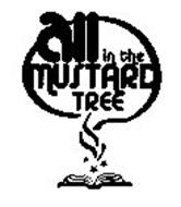 ALL IN THE MUSTARD TREE