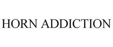 HORN ADDICTION