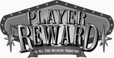 PLAYER REWARD BY ALL STAR INCENTIVE MARKETING