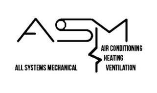 ASM ALL SYSTEMS MECHANICAL AIR CONDITIONING HEATING VENTILATION