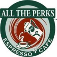 ALL THE PERKS ESPRESSO CAFE