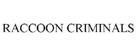 RACCOON CRIMINALS