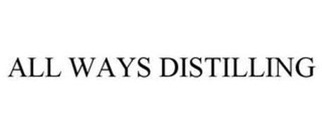 ALL WAYS DISTILLING