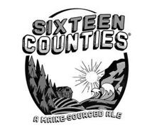SIXTEEN COUNTIES A MAINE-SOURCED ALE