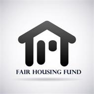 FAIR HOUSING FUND