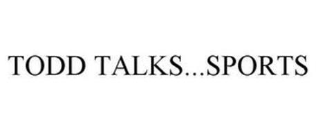 TODD TALKS...SPORTS