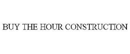 BUY THE HOUR CONSTRUCTION