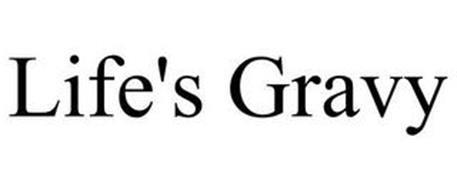 LIFE'S GRAVY
