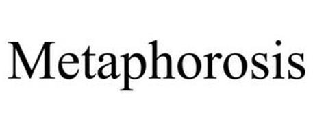 METAPHOROSIS