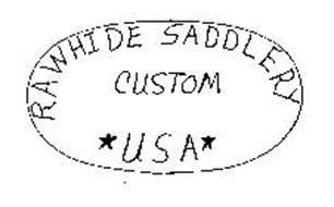 RAWHIDE SADDLERY CUSTOM USA