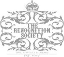 THE REKOGNITION SOCIETY TIME, STRUGGLE & DREAMS EST. MMV