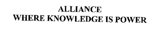 ALLIANCE WHERE KNOWLEDGE IS POWER