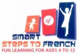 AF SMART STEPS TO FRENCH FUN LEARNING FOR AGES 4 TO 12