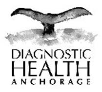 DIAGNOSTIC HEALTH ANCHORAGE