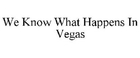 WE KNOW WHAT HAPPENS IN VEGAS Trademark of Alliance ... What Happens In Vegas Logo