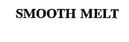 SMOOTH MELT