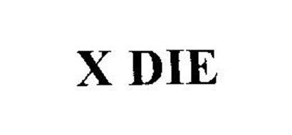 X DIE