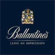 BALLANTINE'S LEAVE AN IMPRESSION AMICUS HUMANI GENERIS