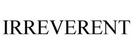 IRREVERENT