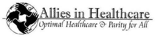 ALLIES IN HEALTHCARE OPTIMAL HEALTHCARE & PARITY FOR ALL