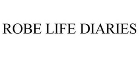 ROBE LIFE DIARIES