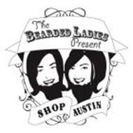 THE BEARDED LADIES PRESENT SHOP AUSTIN