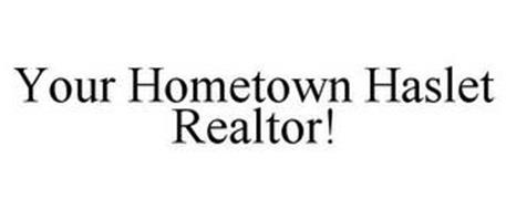 YOUR HOMETOWN HASLET REALTOR!