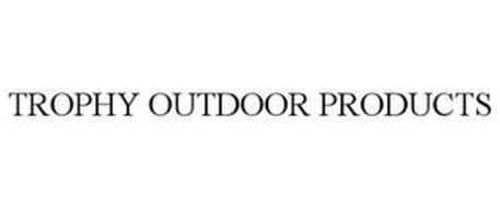TROPHY OUTDOOR PRODUCTS