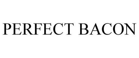 PERFECT BACON