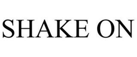 SHAKE ON