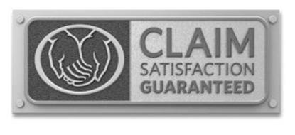 CLAIM SATISFACTION GUARANTEED