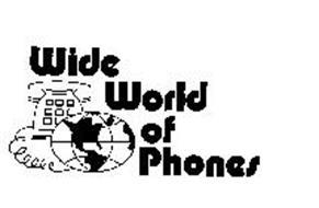 WIDE WORLD OF PHONES