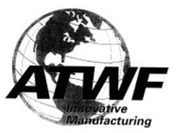 ATWF INNOVATIVE MANUFACTURE